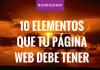 10 Elementos que tu Página Web Debe Tener