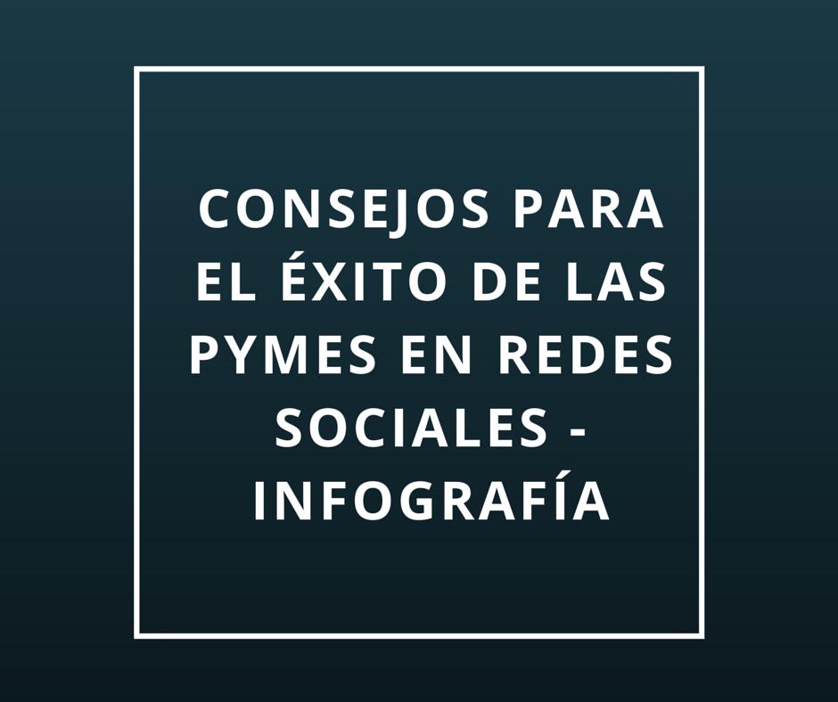 Consejos para el Éxito de las PyMEs en Redes Sociales - Infografía