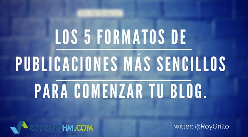 Los 5 formatos de publicaciones más sencillos para comenzar tu blog