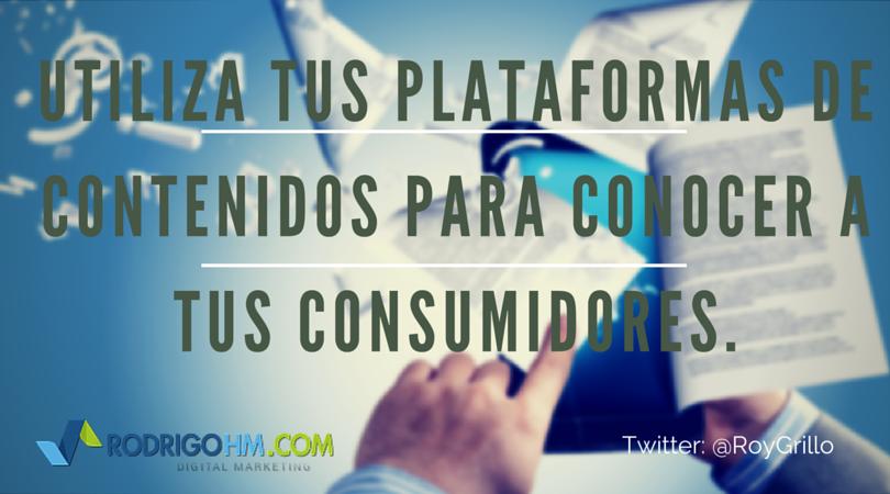 Utiliza tus Plataformas de Contenidos para Conocer a tus Consumidores.