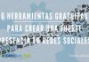 6 Herramientas Gratuitas para Crear una Fuerte Presencia en Redes Sociales