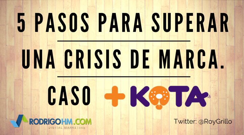 Crisis de Marca. Caso +KOTA