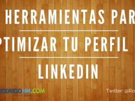 5 Herramientas para Optimizar tu Perfil en LinkedIn