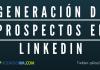 Generación de Prospectos en LinkedIn