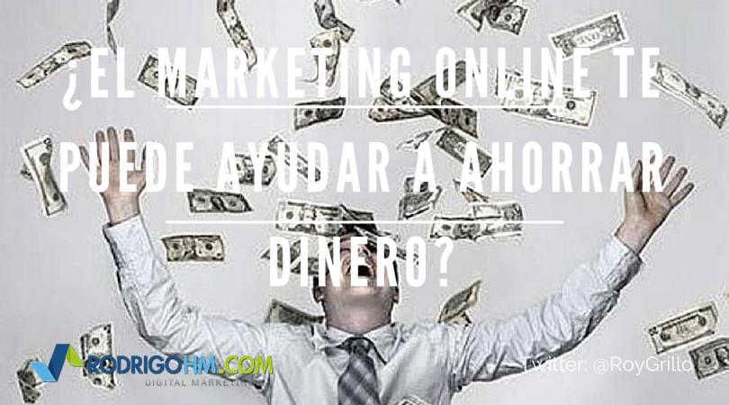 ¿El Marketing Online te puede ayudar a ahorrar dinero?