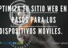 Optimización Web en 5 Pasos Para Dispositivos Móviles.