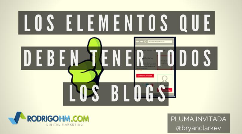 Los Elementos Que Deben Tener Todos los Blogs