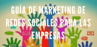 Guía de Marketing de Redes Sociales para las Empresas