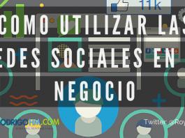 Como Utilizar las Redes Sociales en tu Negocio