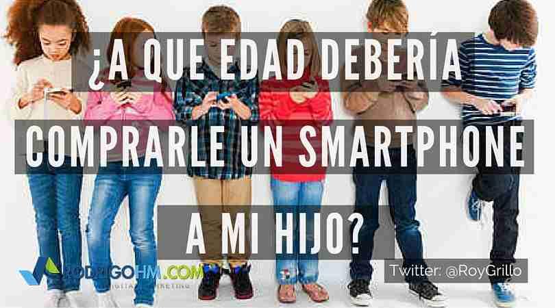 ¿A Que Edad Debería Comprarle un Smartphone a mi Hijo?