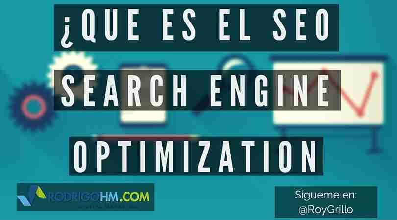 ¿Que es el SEO? - Search Engine Optimization