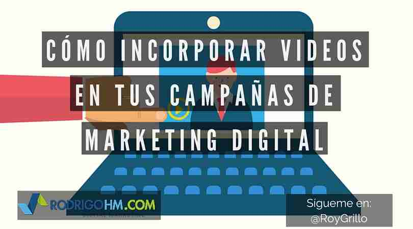 Videos en Campañas de Marketing Digital