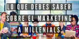 Marketing a Millenials. Lo que debes saber.