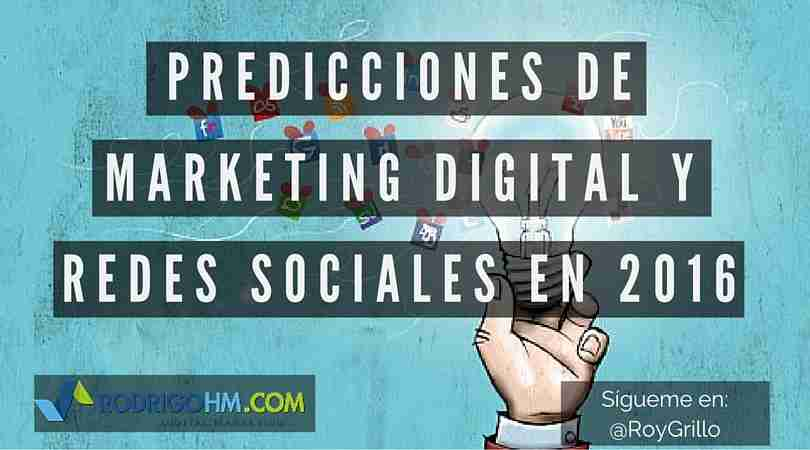 Predicciones de Marketing Digital y Redes Sociales 2016