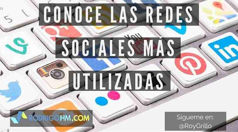 Conoce las Redes Sociales Mas Utilizadas