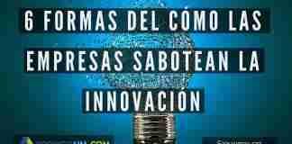 Cómo Las Empresas Sabotean la Innovación
