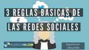 3 REGLAS BASICAS DE LAS REDES SOCIALES