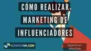 Cómo Realizar Marketing de Influenciadores