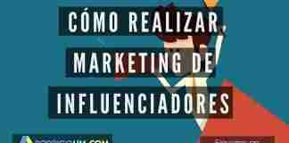 Cómo Realizar Marketing de Influenciadores