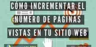 Cómo Incrementar el Número de Páginas Vistas en Tu Sitio Web