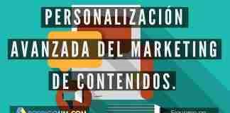 Personalización Avanzada del Marketing de Contenidos.