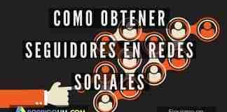 Como Obtener Seguidores en Redes Sociales