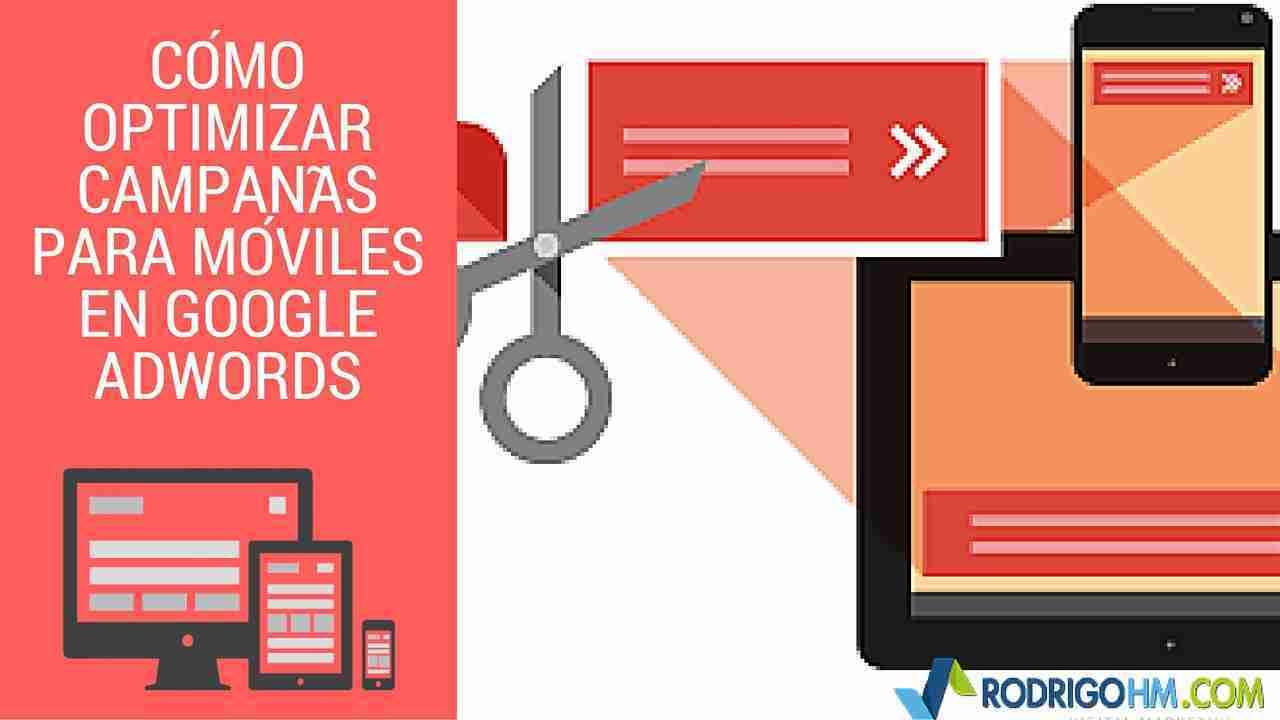 Cómo Optimizar Campañas Para Móviles en Google Adwords