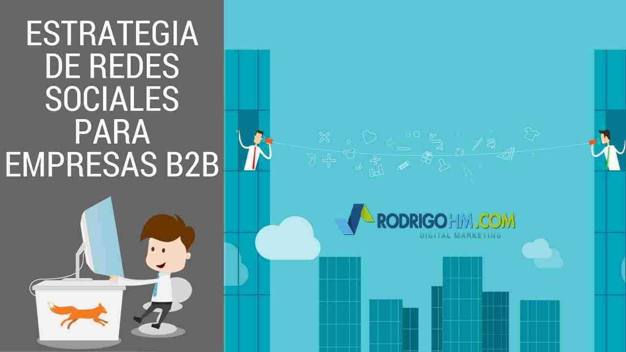 Estrategia de Redes Sociales Para Empresas B2B