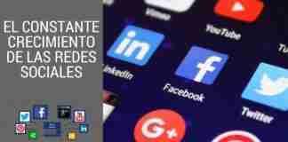 El Constante Crecimiento de las Redes Sociales