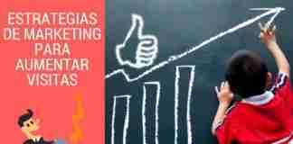 Estrategias de Marketing Para Aumentar Visitas