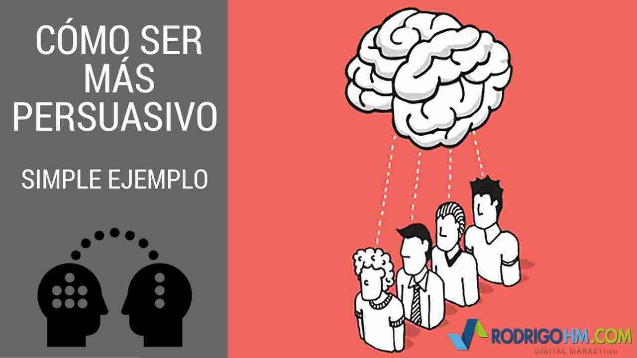 Cómo Ser Más Persuasivo