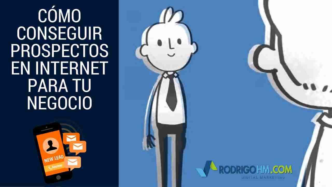 Cómo Conseguir Prospectos en Internet para Tu Negocio
