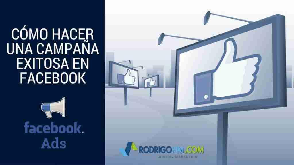 Cómo Hacer una Campaña Exitosa en Facebook
