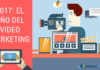 2017: El año del Video Marketing