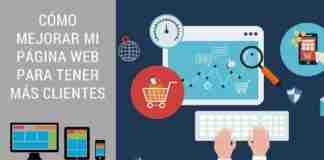 Cómo Mejorar Mi Página Web Para Tener Más Clientes