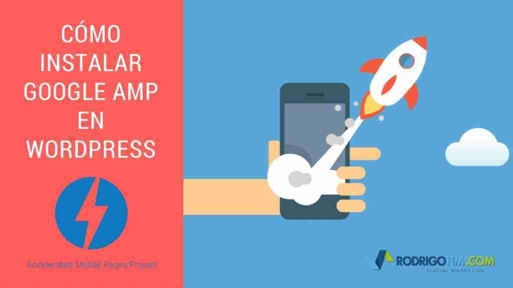 Que es AMP - Google Accelerated Mobile Pages para Wordpress