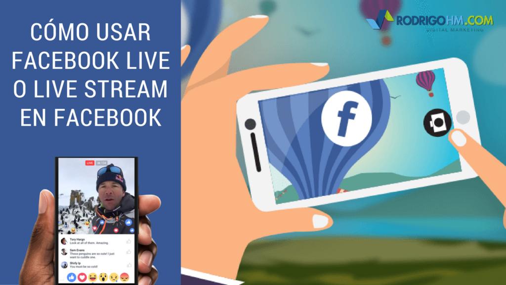 Cómo Usar Facebook Live o Live Stream en Facebook