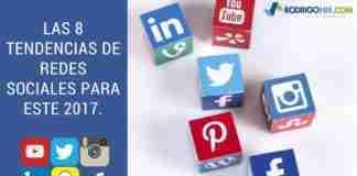 Las 8 tendencias de Redes Sociales para este 2017