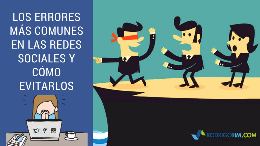 Los Errores Más Comunes en Las Redes Sociales y Cómo Evitarlos