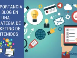 La Importancia del Blog en una Estrategia de Marketing de Contenidos