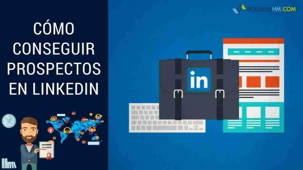 Cómo Conseguir Prospectos en LinkedIn