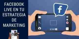 Facebook Live en tu Estrategia de Marketing