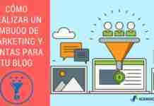 Cómo Realizar un Embudo de Marketing y Ventas para tu Blog