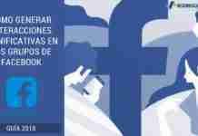 Cómo Generar Interacciones Significativas en los Grupos de Facebook