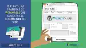10 Plantillas Gratuitas de WordPress que Aumentan El Rendimiento del Sitio