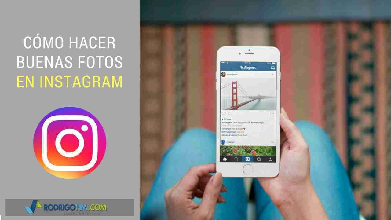 Cómo Hacer Buenas Fotos En Instagram