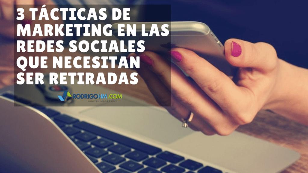 3 Tácticas de Marketing en las Redes Sociales que Necesitan Ser Retiradas