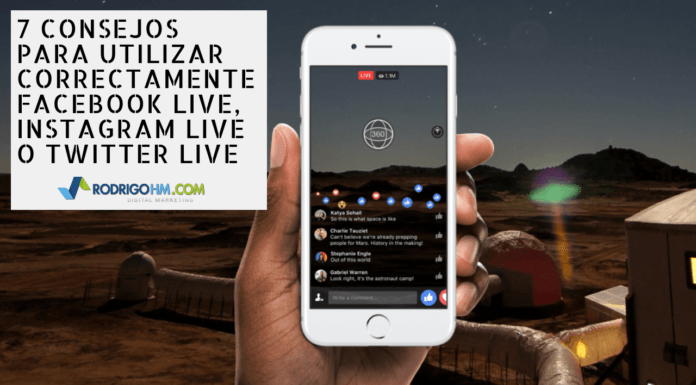 7 Consejos para Utilizar Correctamente Facebook Live, Instagram Live o Twitter Live